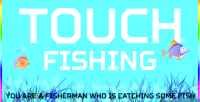 Fishing touch
