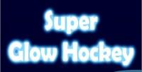 Glow super hockey