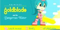 Goldblade princess & waters dangerous the