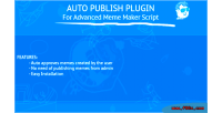 Auto publish plugin advanced script maker meme