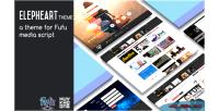 Elepheart premium theme for script media fufu