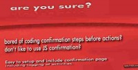 Are you sure easy logging incl. confirmation