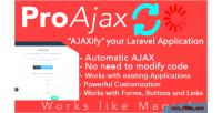 Automatically proajax ajaxify application laravel your