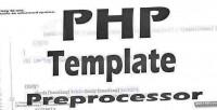 Php advanced template preprocessor