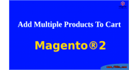 Multiple add products cart to 2 magento for