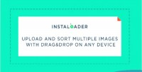 Upload instaloader & images multiple sort