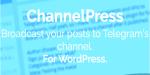Broadcast channelpress telegram to posts
