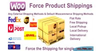 Force woocommerce product shippings