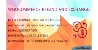 Refund woocommerce & exchange
