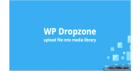 Dropzone upload file into library media wp dropzone